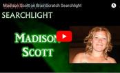 Madison Scott on BrainScratch Searchlight (YouTuber)